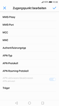 Huawei P10 Plus - Internet und Datenroaming - Manuelle Konfiguration - Schritt 11