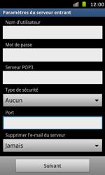 Samsung Galaxy S Advance - E-mail - Configuration manuelle - Étape 10