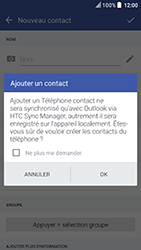 HTC U Play - Contact, Appels, SMS/MMS - Ajouter un contact - Étape 5