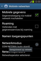 Samsung S6810P Galaxy Fame - netwerk en bereik - gebruik in binnen- en buitenland - stap 10