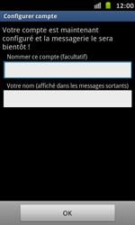 Samsung Galaxy S Advance - E-mail - Configuration manuelle - Étape 15
