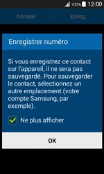Samsung Galaxy Ace 4 - Contact, Appels, SMS/MMS - Ajouter un contact - Étape 6
