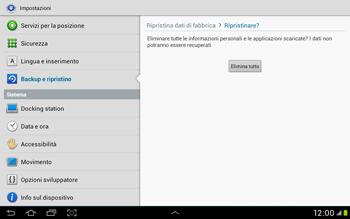 Samsung Galaxy Tab 2 10.1 - Dispositivo - Ripristino delle impostazioni originali - Fase 8