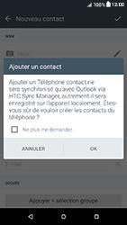 HTC Desire 650 - Contact, Appels, SMS/MMS - Ajouter un contact - Étape 6