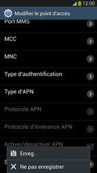 Samsung I9505 Galaxy S IV LTE - Internet - Configuration manuelle - Étape 14