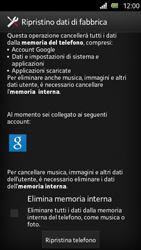 Sony Xperia U - Dispositivo - Ripristino delle impostazioni originali - Fase 7