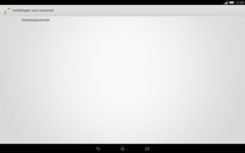 Sony Xperia Tablet Z2 (SGP521) - Voicemail - handmatig instellen - Stap 10