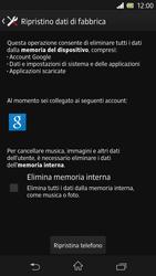 Sony Xperia Z - Dispositivo - Ripristino delle impostazioni originali - Fase 7