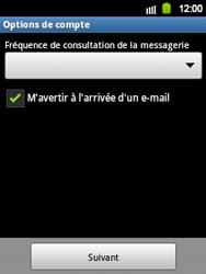 Samsung Galaxy Y - E-mail - Configuration manuelle - Étape 14