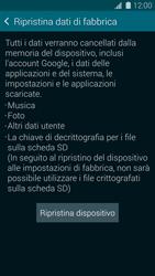 Samsung Galaxy S 5 - Dispositivo - Ripristino delle impostazioni originali - Fase 7