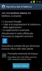 Samsung Galaxy S II - Dispositivo - Ripristino delle impostazioni originali - Fase 7