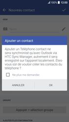 HTC 10 - Contact, Appels, SMS/MMS - Ajouter un contact - Étape 5